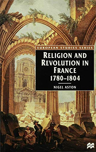 Religion and Revolution in France, 1780-1804 By Nigel Aston