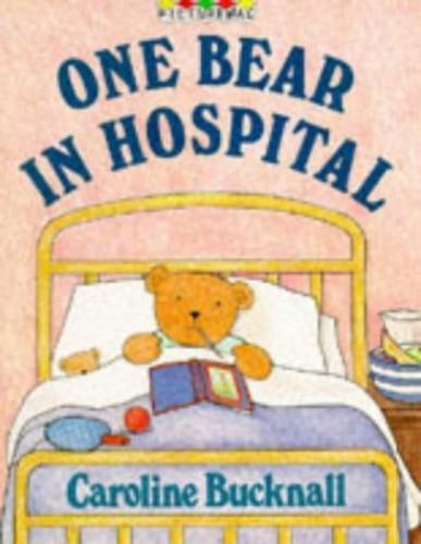 One Bear In Hospital By Caroline Bucknall
