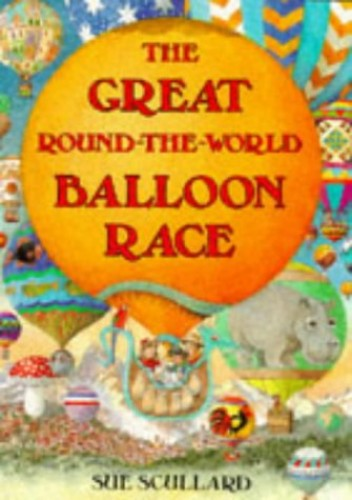 The Great Round-the-world Balloon Race By Sue Scullard