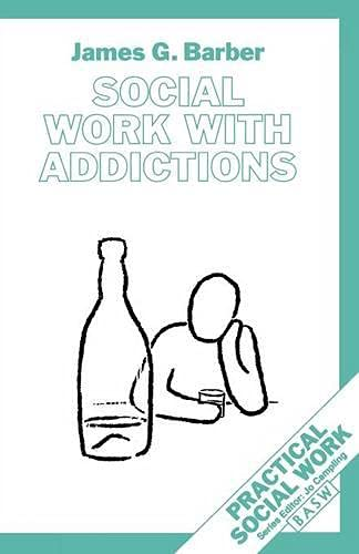 Social Work with Addictions By James G. Barber