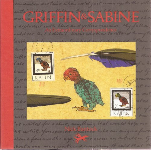 Sabine's Notebook: In Which The Extraordinary Correspondence Of Griffin & Sabine: In Which the Extraordinary Correspondence of Griffin and Sabine Continues By Nick Bantock