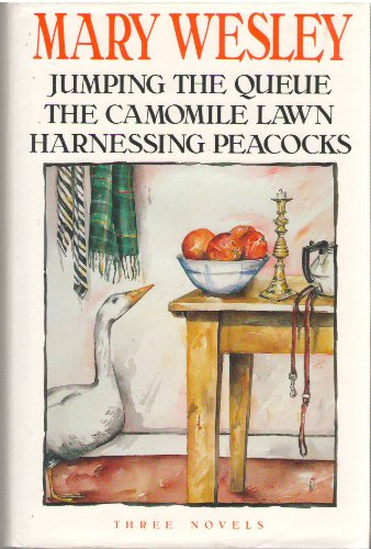 Mary Wesley Omnibus: Jumping The Queue/The Camomile Lawn/Harnessing Peacocks:Jumping the Queue,Camomile Lawn,Harnessing Peacocks By Mary Wesley