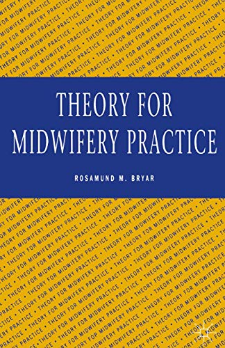 Theory for Midwifery Practice By Rosamund Bryar