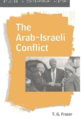 The Arab-Israeli Conflict By T. G. Fraser