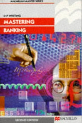 Mastering Banking By D.P. Whiting