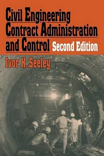 Civil Engineering Contract Administration and Control By Ivor H. Seeley