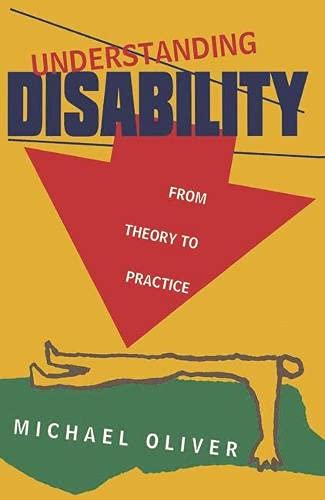 Understanding Disability: From Theory to Practice By Michael Oliver