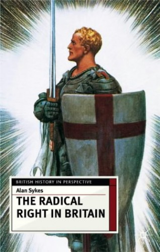 The Radical Right in Britain By Alan Sykes