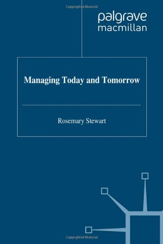 Managing Today and Tomorrow By Rosemary Stewart