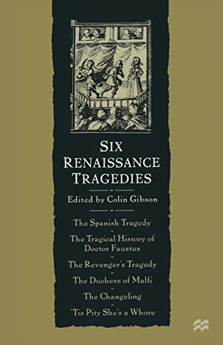 Six Renaissance Tragedies By Colin Gibson