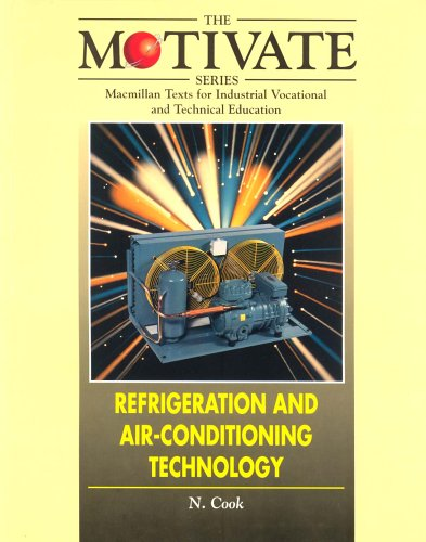 Refrigeration and Air-conditioning Technology (Motivate) By Norman Cook