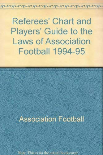 Referees' Chart and Players' Guide to the Laws of Association Football By Association Football