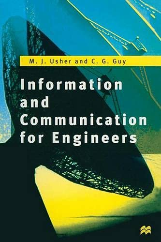 Information and Communication for Engineers By M.J. Usher