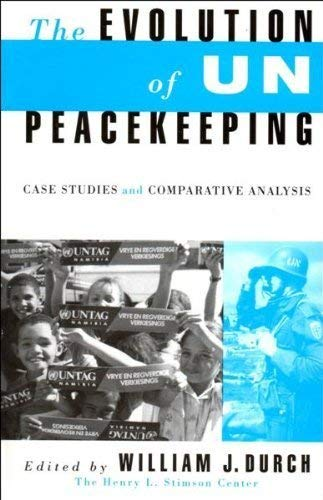 The Evolution of UN Peacekeeping By Edited by William J. Durch