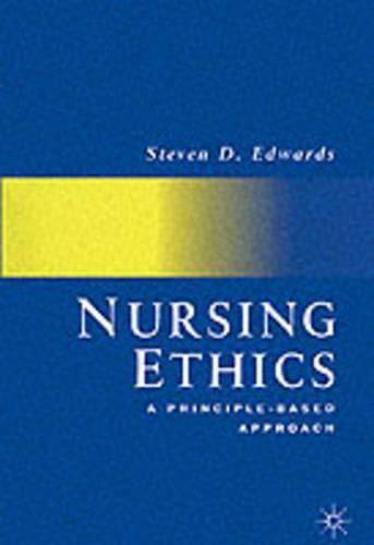 Nursing Ethics By Steven D. Edwards