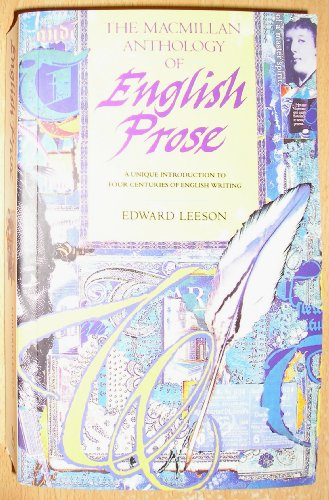 The Macmillan Anthology of English Prose By Edited by Edward Leeson