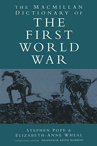 The Macmillan Dictionary of the First World War By Stephen Pope