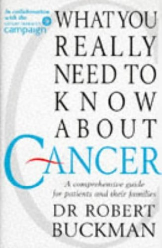 What You Really Need to Know About Cancer By Rob Buckman