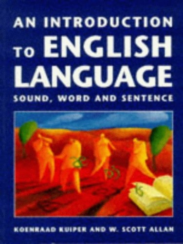 An Introduction to English Language: Sound, Word and Sentence By Koenraad Kuiper