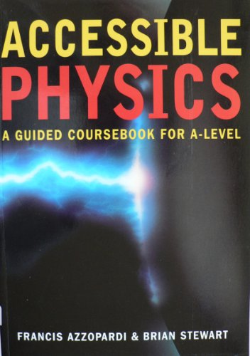 Accessible Physics for A-level By Francis Azzopardi