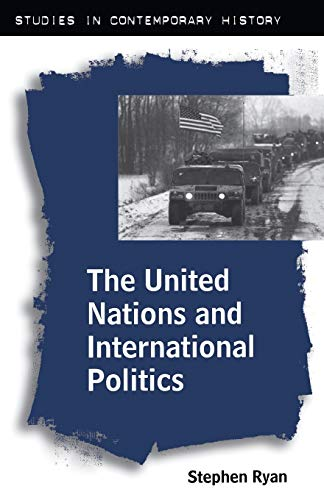 The United Nations and International Politics By Stephen Ryan