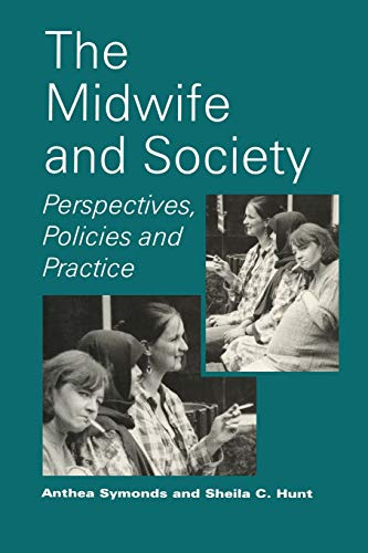 The Midwife and Society By Sheila C. Hunt
