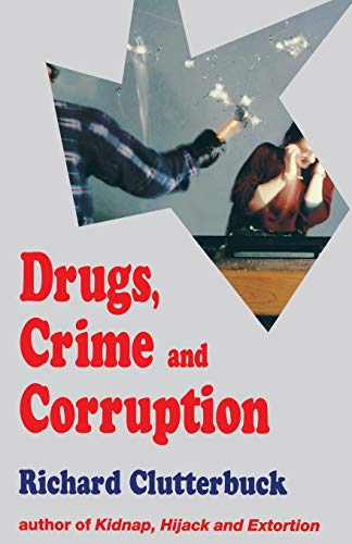 Drugs, Crime and Corruption By R. Clutterbuck
