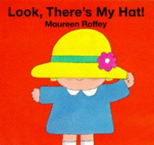 Look, There's My Hat! By Maureen Roffey