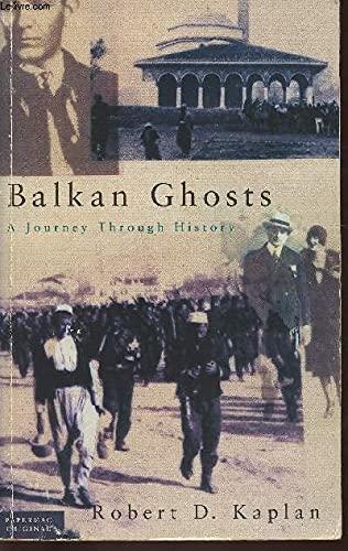 Balkan Ghosts By Robert D. Kaplan