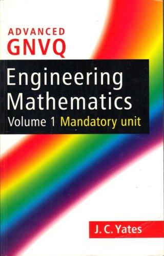 GNVQ Engineering Mathematics, Volume 1: Mandatory Unit v. 1 By J.C. Yates