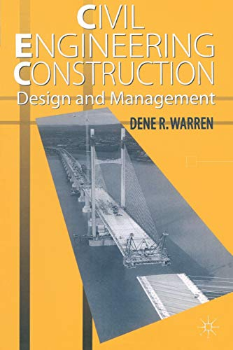 Civil Engineering Construction Design and Management By Dene R. Warren