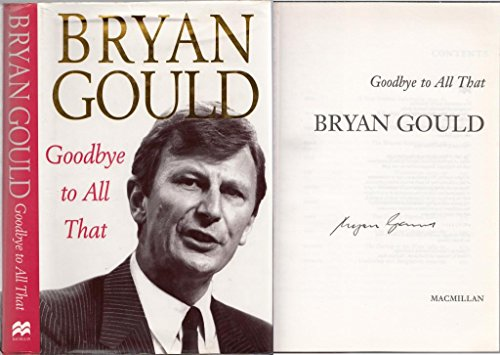Goodbye to All That By Bryan Gould