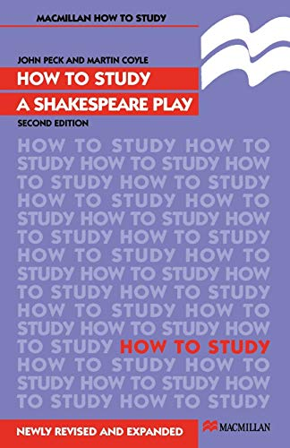 How to Study a Shakespeare Play By John Peck
