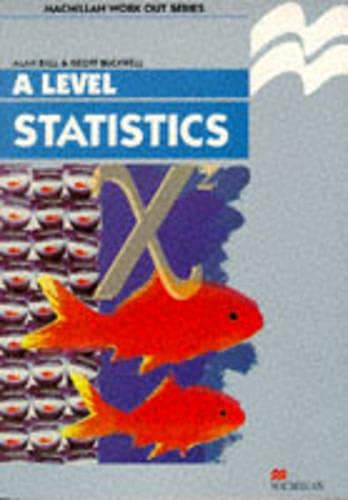 Work Out Statistics A-Level By A.D. Ball