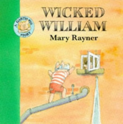 Wicked William By Mary Rayner