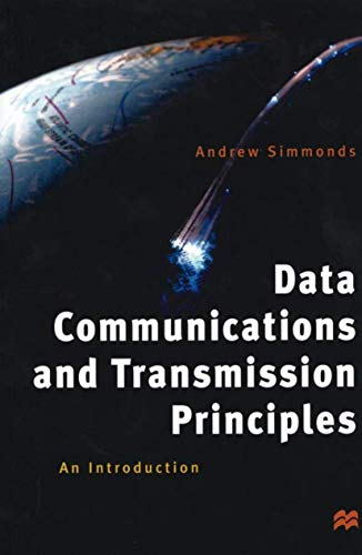 Data Communications and Transmission Principles By A.J. Simmonds