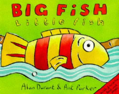 Big Fish, Little Fish By Alan Durant