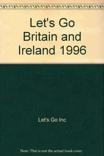 Let's Go Britain and Ireland By Let's Go Inc