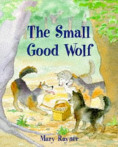 The Small Good Wolf (Pb) By Mary Rayner