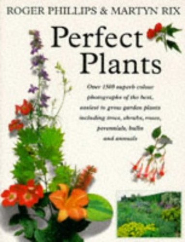 Perfect Plants By Roger Phillips
