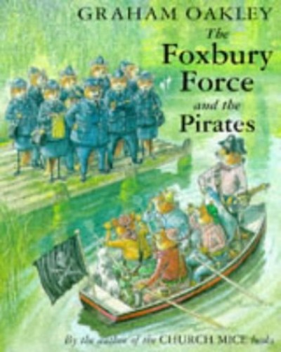 Foxbury Force and the Pirates By Graham Oakley