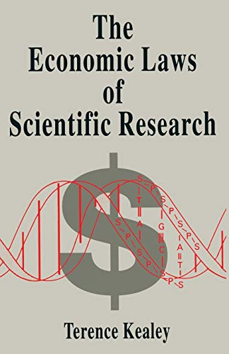 The Economic Laws of Scientific Research By Terence Kealey