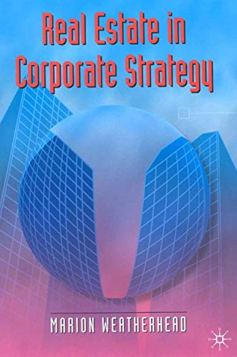 Real Estate in Corporate Strategy By Marion Weatherhead