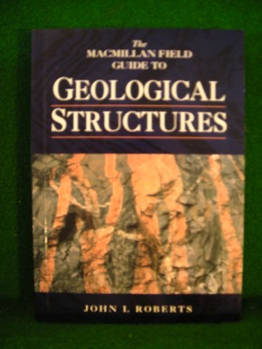 Macmillan Field Guide to Geological Structures By John L. Roberts