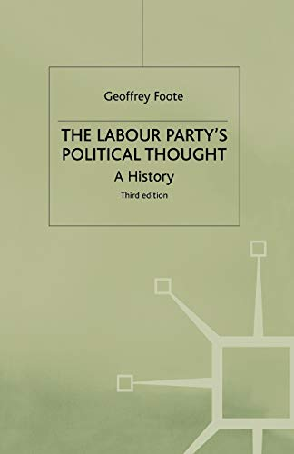 The Labour Party's Political Thought By Geoffrey Foote