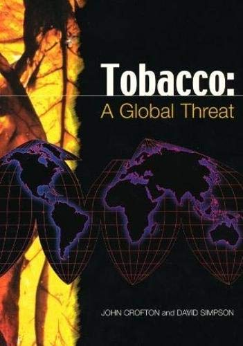 Tobacco A Global Threat By J Crofton