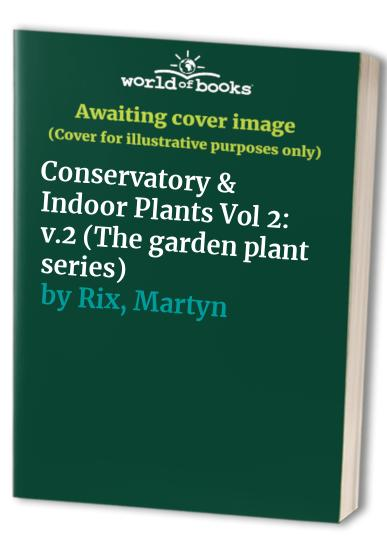 Conservatory and Indoor Plants By Roger Phillips