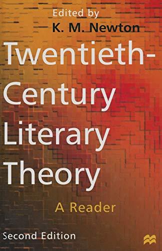 Twentieth-Century Literary Theory: A Reader Edited by K. M. Newton