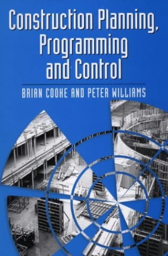 Construction Planning Programming and Control By B. Cooke
