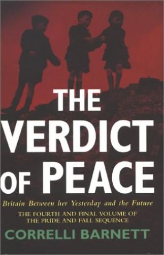Verdict of Peace By Correlli Barnett
